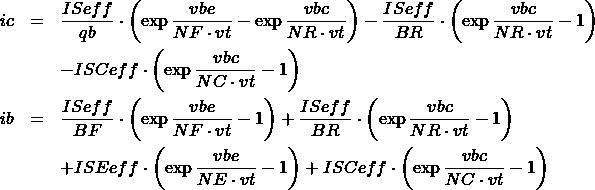\begin{eqnarray*} ic&=&\frac{ISeff}{qb}\cdot\left(\exp{\frac{vbe}{NF\cdot vt}}-\exp{\frac{vbc}{NR\cdot vt}}\right)-\frac{ISeff}{BR}\cdot\left(\exp{\frac{vbc}{NR\cdot vt}}-1\right) \\ & &-ISCeff\cdot \left(\exp{\frac{vbc}{NC\cdot vt}}-1\right) \\ ib&=&\frac{ISeff}{BF}\cdot\left(\exp{\frac{vbe}{NF\cdot vt}}-1\right)+\frac{ISeff}{BR}\cdot\left(\exp{\frac{vbc}{NR\cdot vt}}-1\right) \\ & &+ISEeff\cdot\left(\exp{\frac{vbe}{NE\cdot vt}}-1\right)+ISCeff\cdot\left(\exp{\frac{vbc}{NC\cdot vt}}-1\right) \end{eqnarray*}